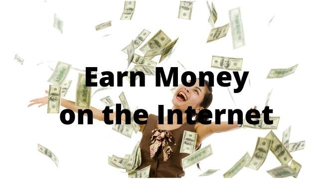 Earn Money on the Internet while Working
