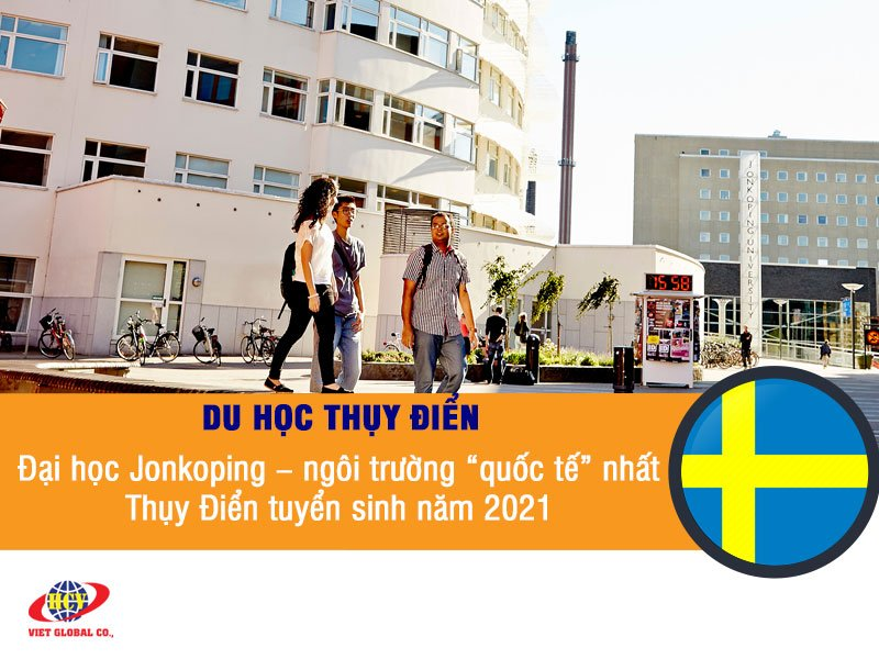 Du học Thụy Điển: Đại học Jonkoping mở rộng quỹ học bổng 2021 cho sinh viên quốc tế
