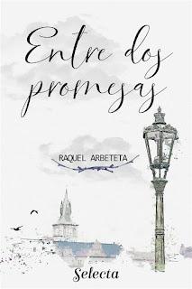 Entre dos promesas | Raquél Arbeteta | Selecta