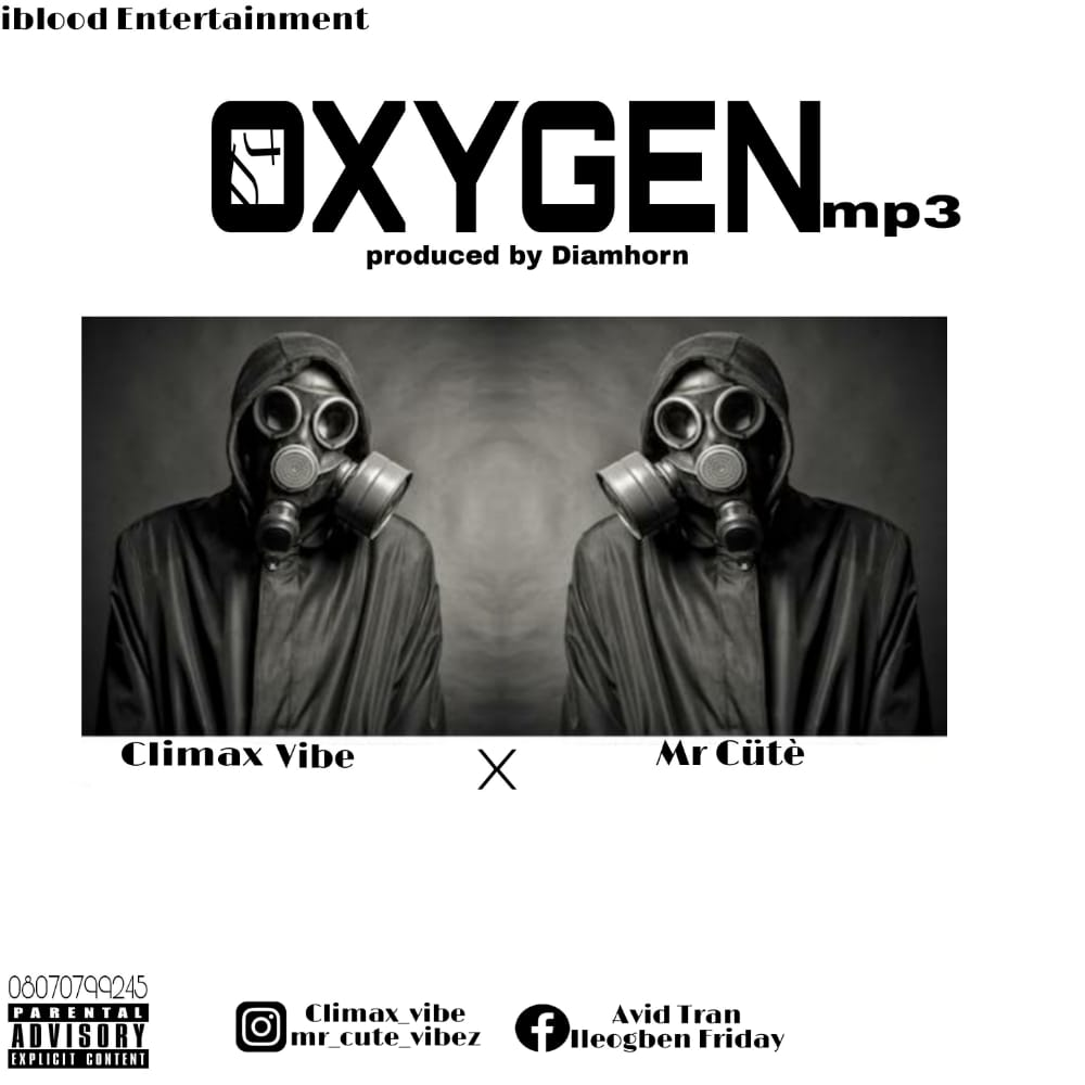 (Audio) Climax Vibe X Mr Cute - Oxygen (Mp3 Download)