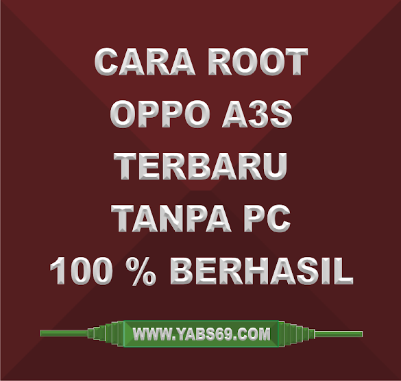 Cara Root Oppo A3s Terbaru Tanpa Pc Berhasil