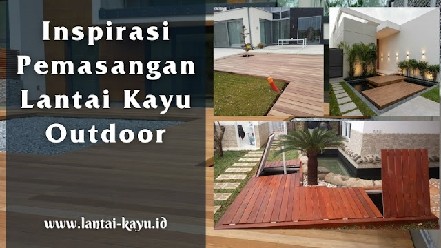 Inspirasi pemasangan lantai kayu outdoor di halaman rumah