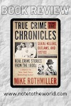 ARC Review | True Crime Chronicles: Volume One by Mike Rothmiller