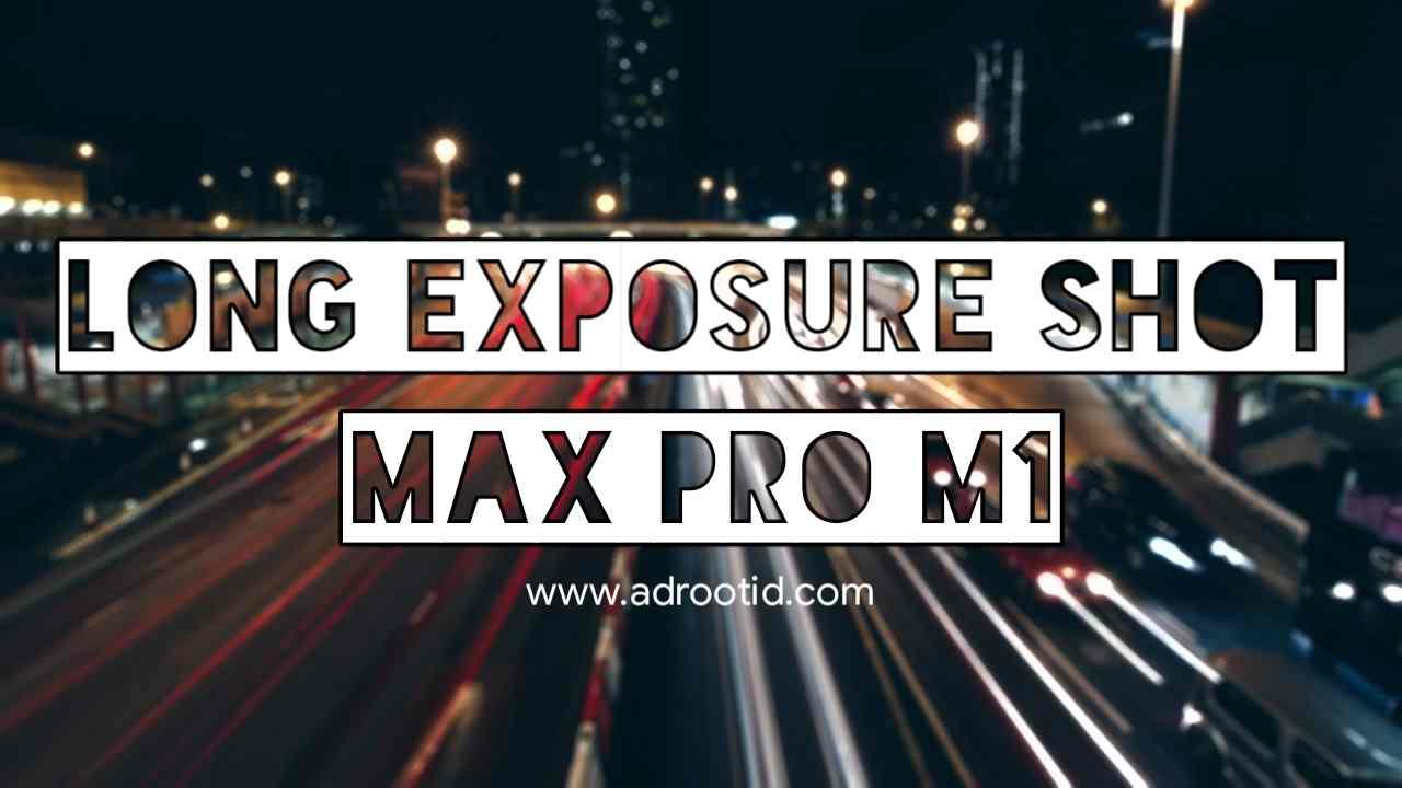 Tutorial Long Exposure Max Pro M1