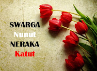 Swarga Nunut Neraka Katut