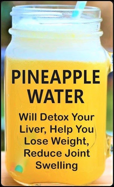 Pineapple Water Will Detox Your Liver, Help You Lose Weight, Reduce Joint Swelling