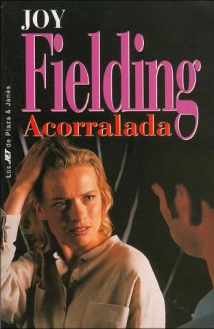 Acorralada - Joy Fielding