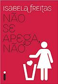 Não se apega nao - Isabela Freitas