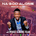 Music: Na God Alone - JJ Praise & Music Team (Prod Jay Tunes)