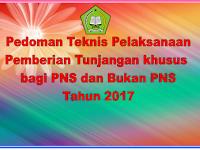 Pedoman Teknis pelaksanaan Pemberian Tunjangan Khusus bagi Guru PNS dan Non PNS 2017