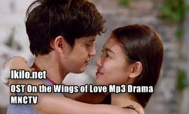 Lagu OST On the Wings of Love Mp3 Drama MNCTV Terbaru