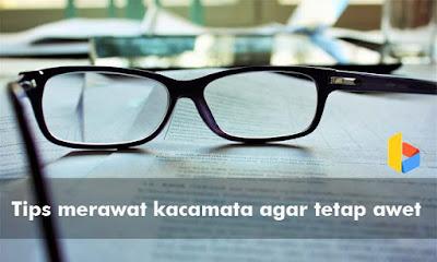 7 Tips Merawat Kacamata Agar Tetap Awet
