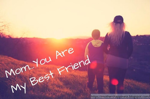 Mom...You Are My Best Friend