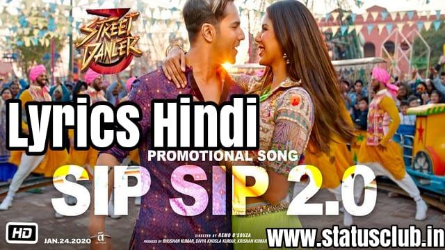 Street Dancer - Sip Sip 2.0 Full Song Lyrics in Hindi.