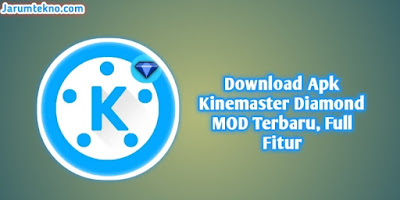 Download APK Kinemaster Diamond MOD Terbaru, Full Fitur