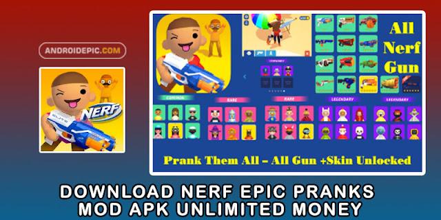 Game seru Nerf Epic Pranks dengan fitur unlimited money, permainan arcade apk unlock all (skin, guns, character) terbaru, link download langsung.