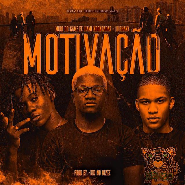 Miro Do Game ft. Uami Ndongadas  Lurhany - Motivação (Afro Trap)