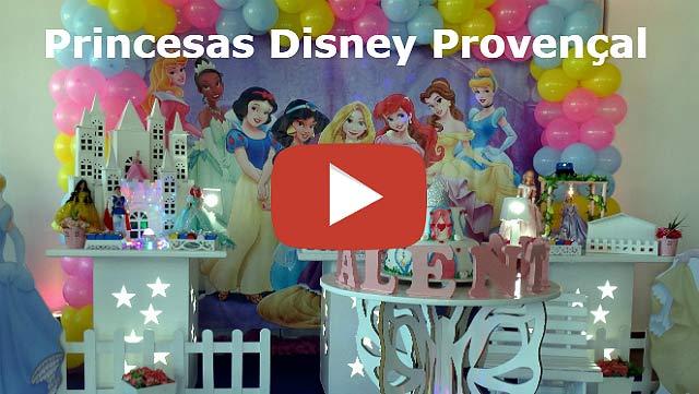 Vídeo decoração provençal Princesas Disney