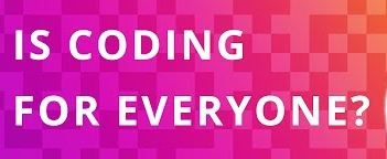 Is coding for Everyone