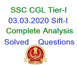 SSC CGL Tear -I 03.03.2020 Solved Paper, Exam Analysis, Expected Cut off
