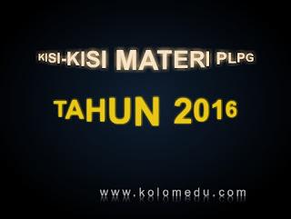 Kisi-Kisi Materi PLPG Terbaru Tahun 2016