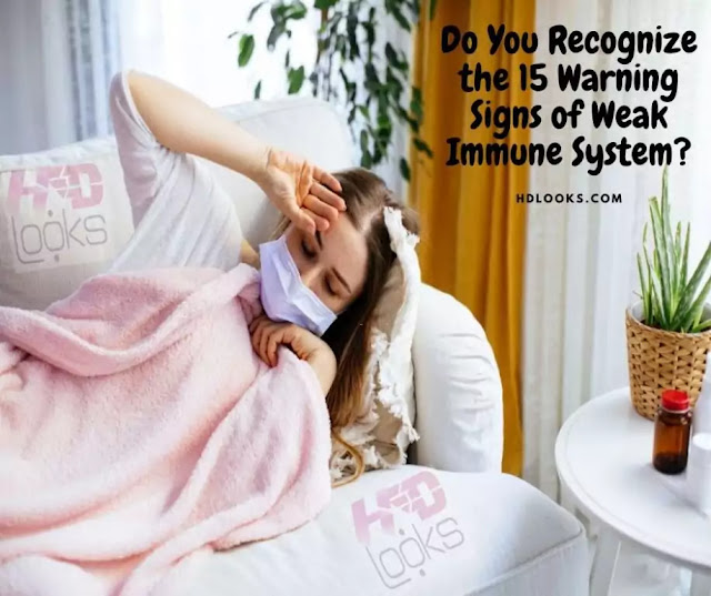 Do You Recognize the 15 Warning Signs of Weak Immune System?