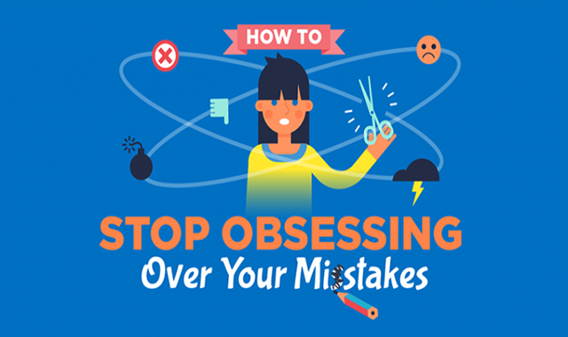 How to Stop Obsessing Over Your Mistakes