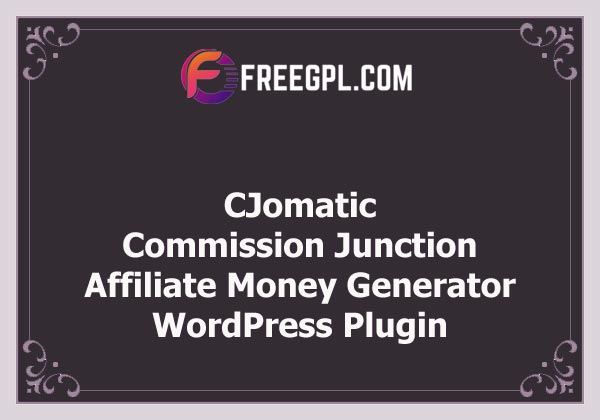 CJomatic - Commission Junction Affiliate Money Generator Plugin Nulled Download Free