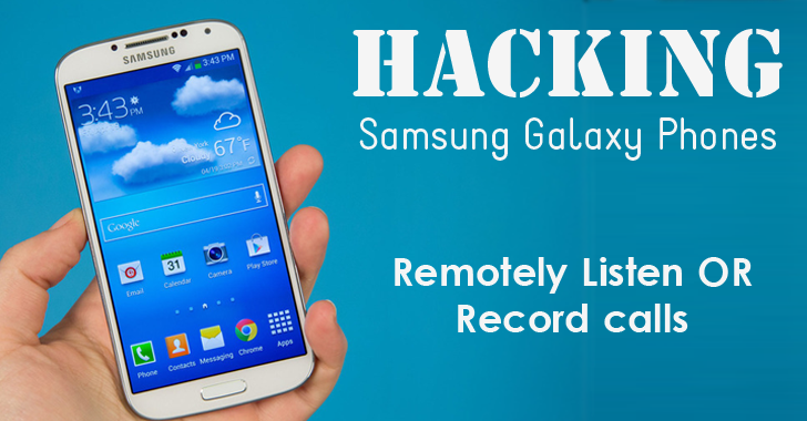 Hackers Can Remotely Record and Listen Calls from Your Samsung Galaxy Phones