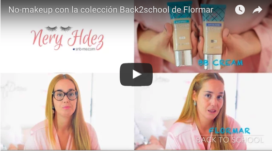 nery hdez, beauty , backtoschool, flormar, makeup, no-makeup,