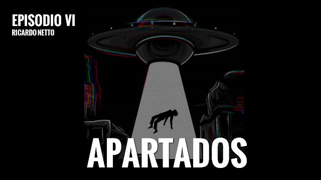 APARTADOS - WEB SÉRIE - EPISÓDIO VI