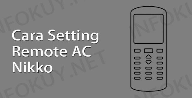 cara setting remote ac nikko