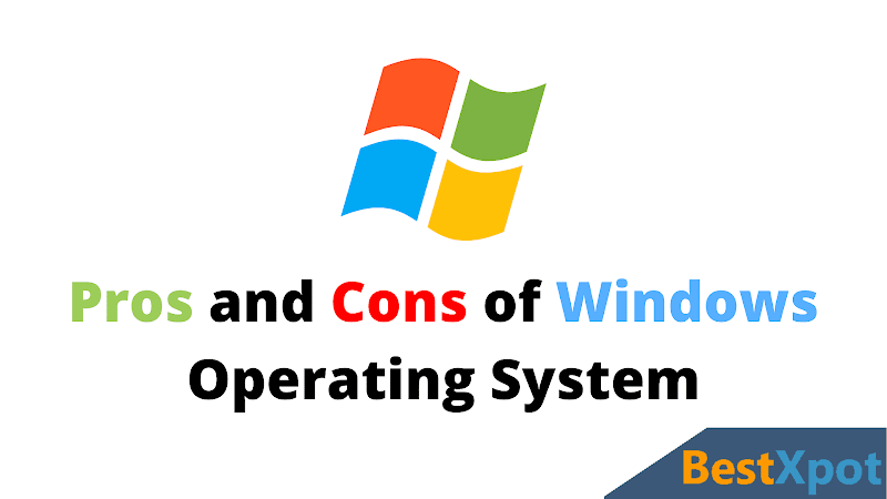 Pros and Cons of Windows OS Operating System advantages and disadvantages