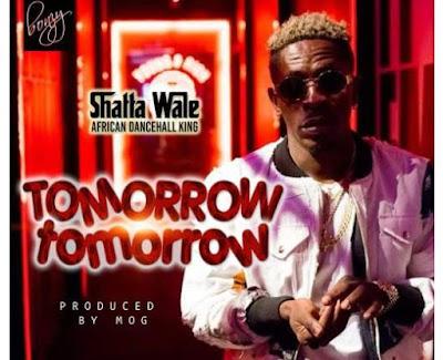 Shatta Wale – Tomorrow Tomorrow
