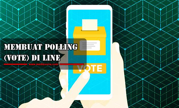 Cara Membuat Polling (Vote) di Line