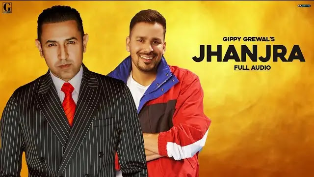Gippy Grewal - Jhanjra Lyrics | Geet MP3