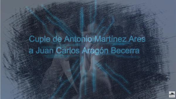"""Cuplé Inedito de """"La Chusma Selecta"""" de Antonio Martínez Ares dedicado a Juan Carlos Aragón Becerra"""