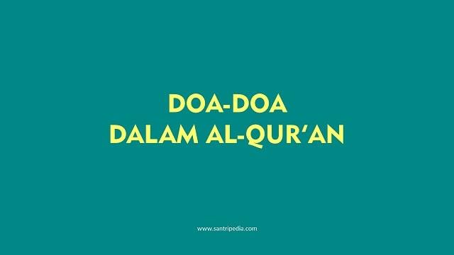 Kumpulan Doa dari Al-Quran, Mudah Dihafal dengan Artinya