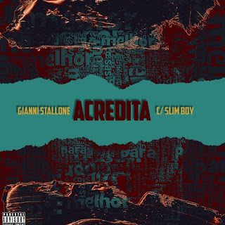 Gianni $tallone & Slim Boy - Acredita (Rap) [Download] Mp3