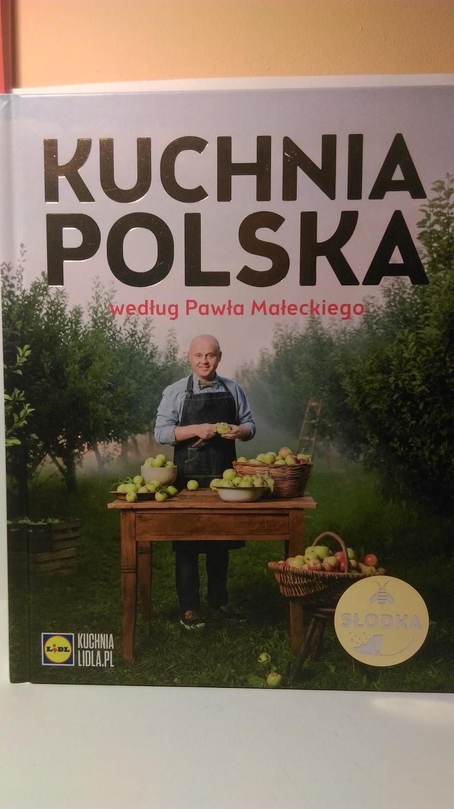 Słodka Kuchnia Polska Według Pawła Małeckiego