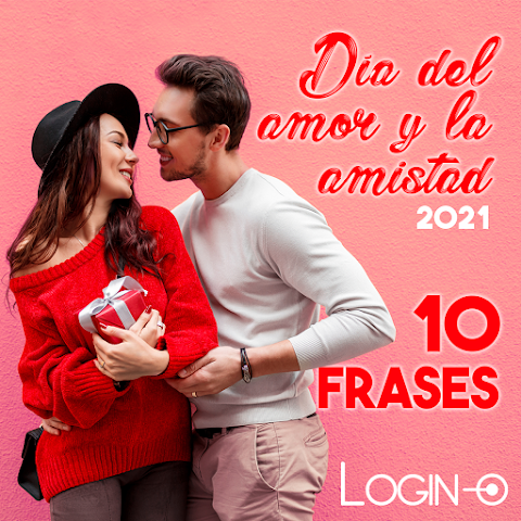 10 Frases para el Día del Amor y la Amistad - San Valentín - 2021