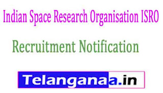 Indian Space Research Organisation ISRO Recruitment Notification 2017