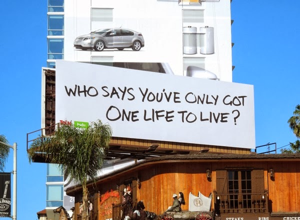 Who says you've only got one life to live billboard