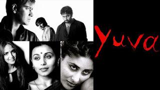 Yuva is a Mani Ratnam film