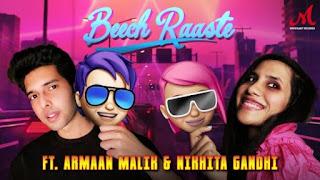 Beech Raaste Lyrics Armaan Malik x Nikhita Gandhi
