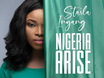 DOWNLOAD MP3: Starla Inyang – Nigeria Arise
