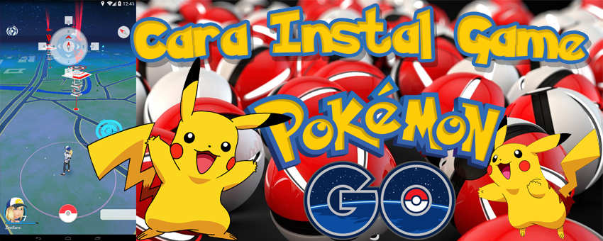 Tutorial Download Pokemon Go [APK] Untuk Android