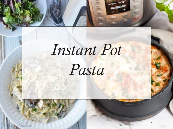 Pasta Dish Recipes for the Instant Pot