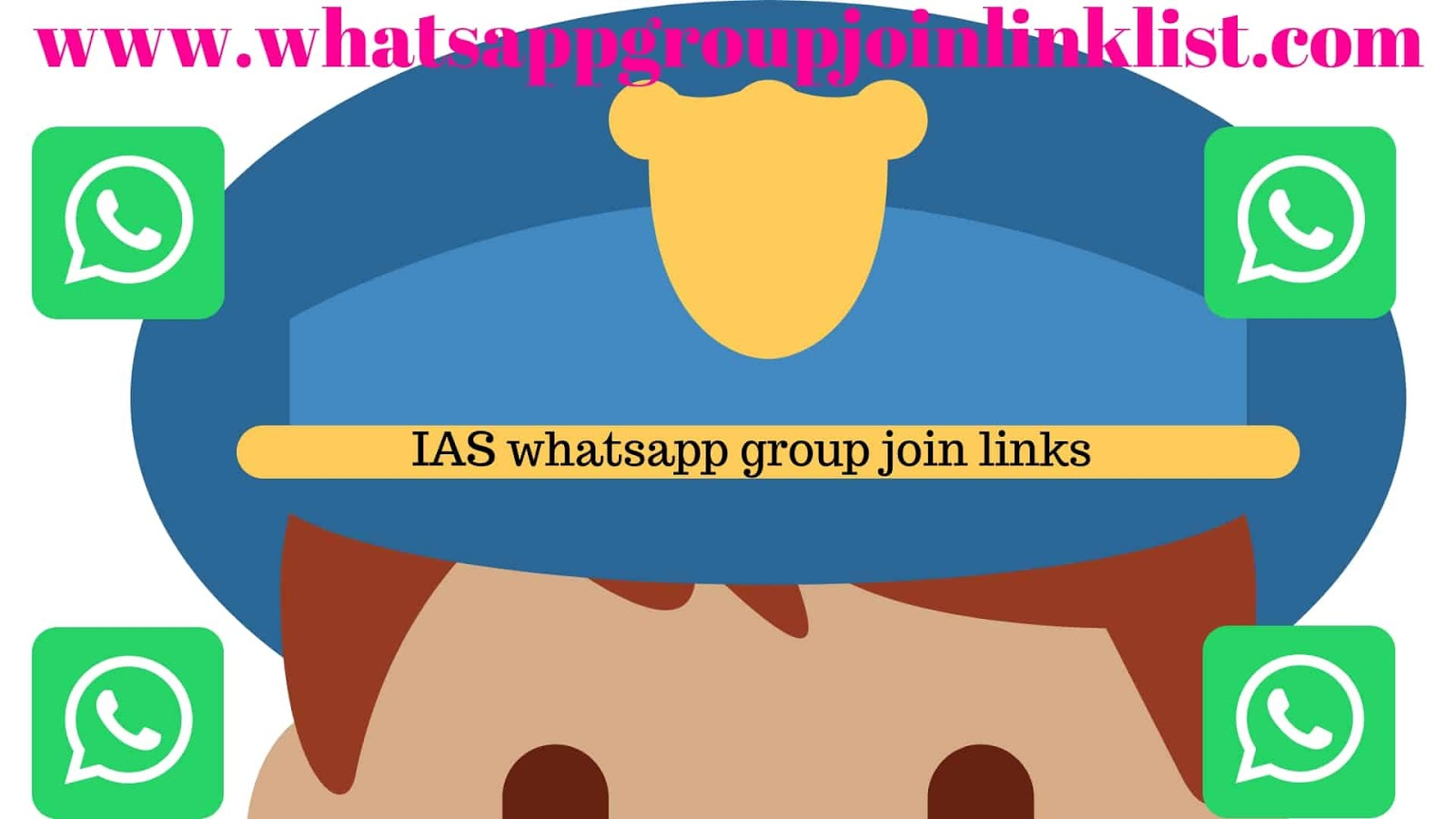 JOIN IAS WHATSAPP GROUP JOIN LINK LIST 2019