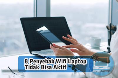 8 penyebab wifi laptop yang tidak bisa aktif